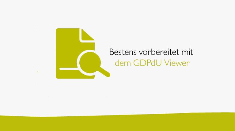 GDPdU Viewer Betriebsprüfung. Bestens vorbereitet mit dem GDPdU Viewer