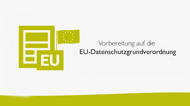 Vorbereitung auf die EU-Datenschutzgrundverordnung