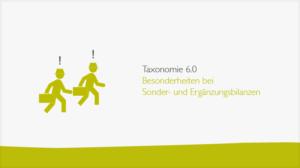 Taxonomie 6.0 - Besonderheiten bei Sonder- und Ergänzungsbilanzen