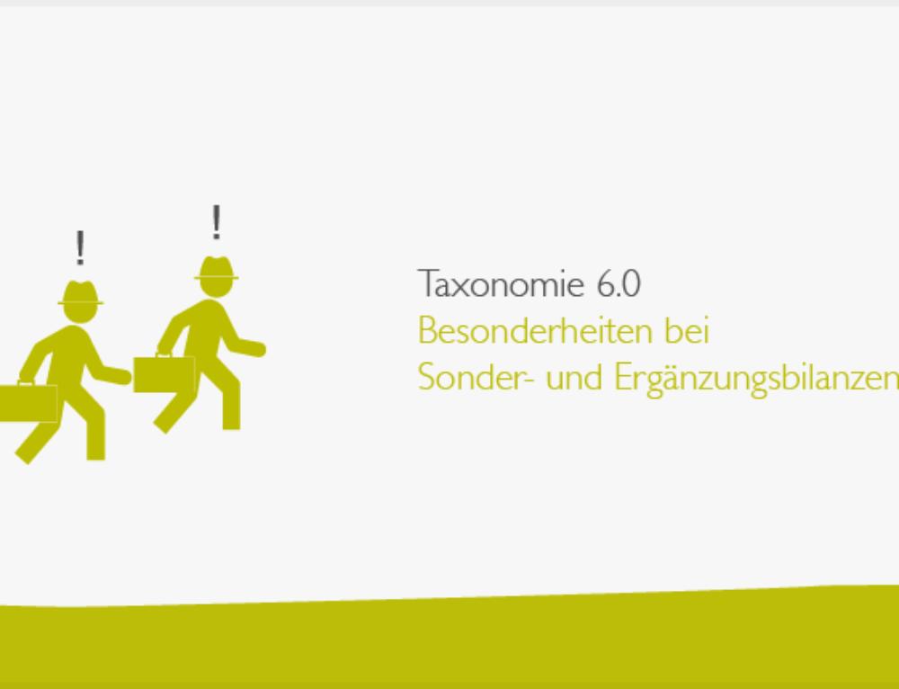 Taxonomie 6.0 – Besonderheiten bei Sonder- und Ergänzungsbilanzen