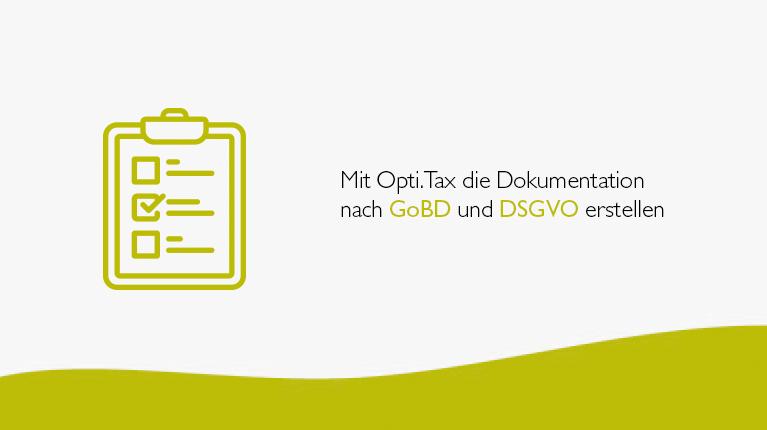Mit Opti.Tax die Dokumentation nach GoBD und DSGVO erstellen