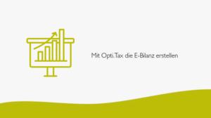 Mit Opti.Tax die E-Bilanz erstellen