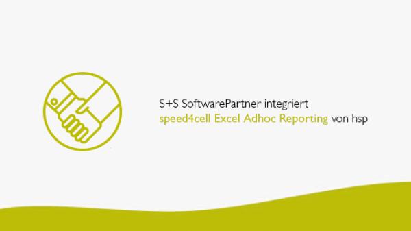 S+S SoftwarePartner integriert speed4cell Excel Adhoc Reporting von hsp3