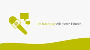 Interview mit Herrn Hansen