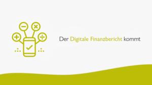 Der Digitale Finanzbericht kommt