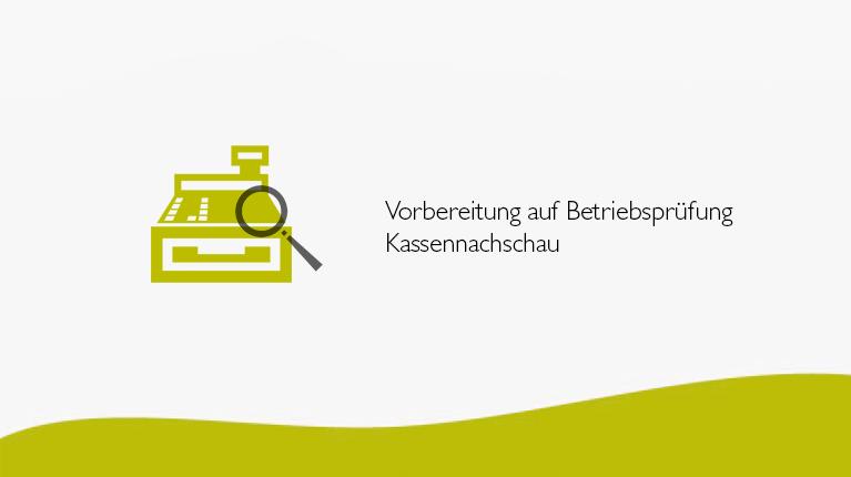 Vorbereitung auf Betriebsprüfung Kassennachschau